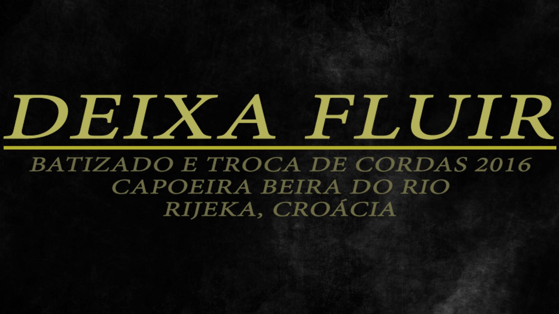 Batizado and Troca de Cordas 2016 - DEIXA FLUIR